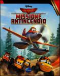 Planes 2. Missione antincendio