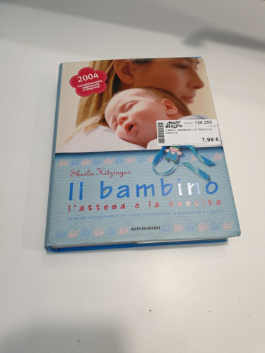 Libro Il Bambino L'attesa E La Nascita