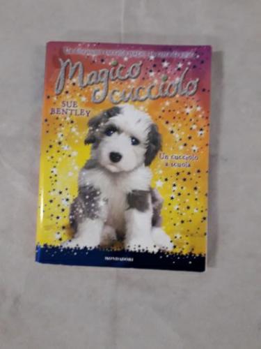Un cucciolo a scuola. Magico cucciolo. Vol. 8 - Bentley Sue