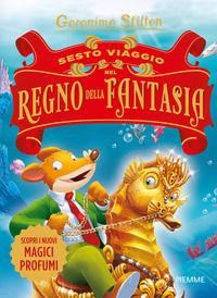 Sesto viaggio nel Regno della Fantasia - Stilton Geronimo